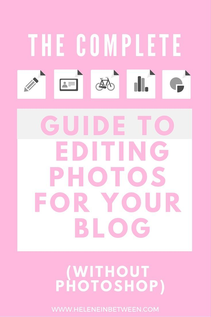 Your Complete Guide to Editing Photos (Without Photoshop
