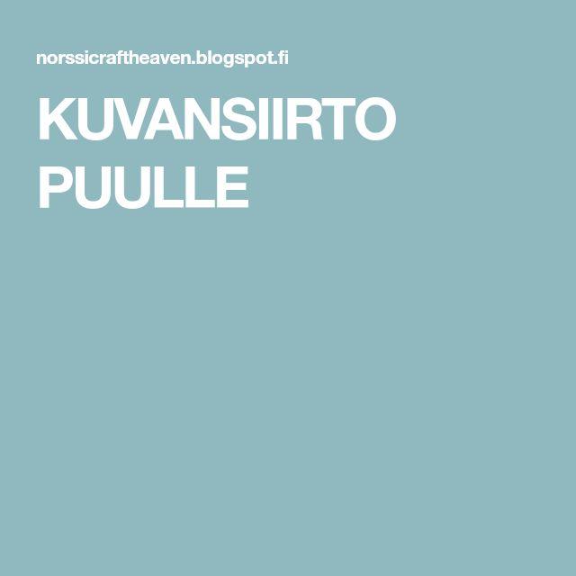 KUVANSIIRTO PUULLE