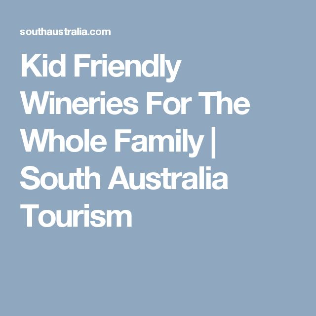 Kid Friendly Wineries For The Whole Family | South Australia Tourism