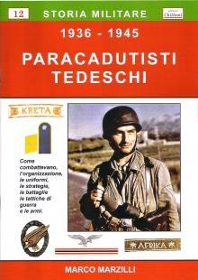 Storia militare dei Paracadutisti Tedeschi, come combattevano, organizzazione, strategie, tattiche di guerra ed armi.