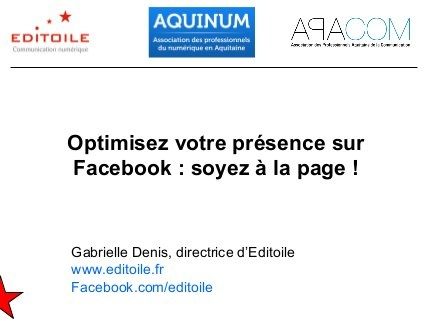 Optimiser votre page Facebook by Editoile, via Slideshare