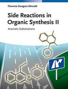 Side Reactions in Organic Synthesis II: Aromatic Substitutions free download by Florencio Zaragoza Dörwald ISBN: 9783527337217 with BooksBob. Fast and free eBooks download.  The post Side Reactions in Organic Synthesis II: Aromatic Substitutions Free Download appeared first on Booksbob.com.