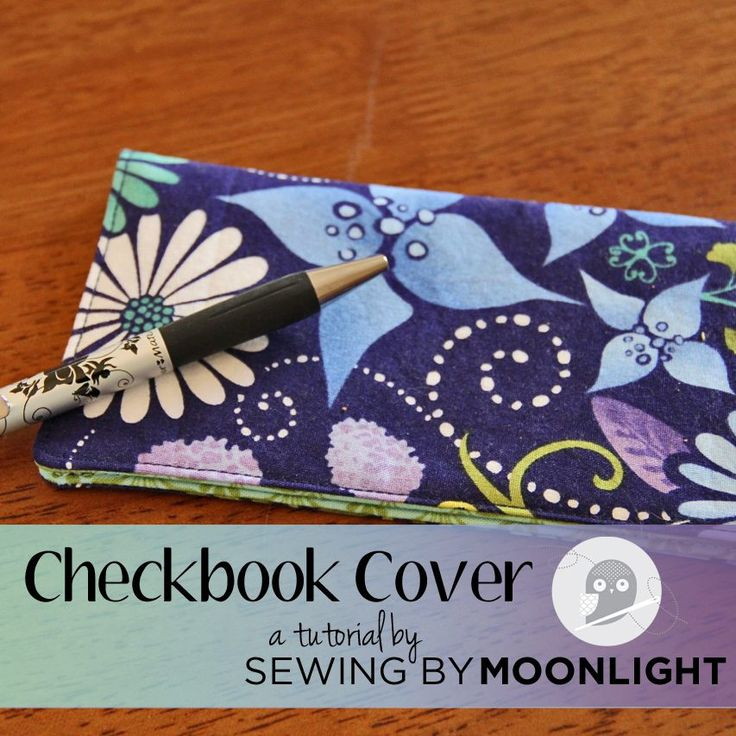 Checkbook cover tutorial