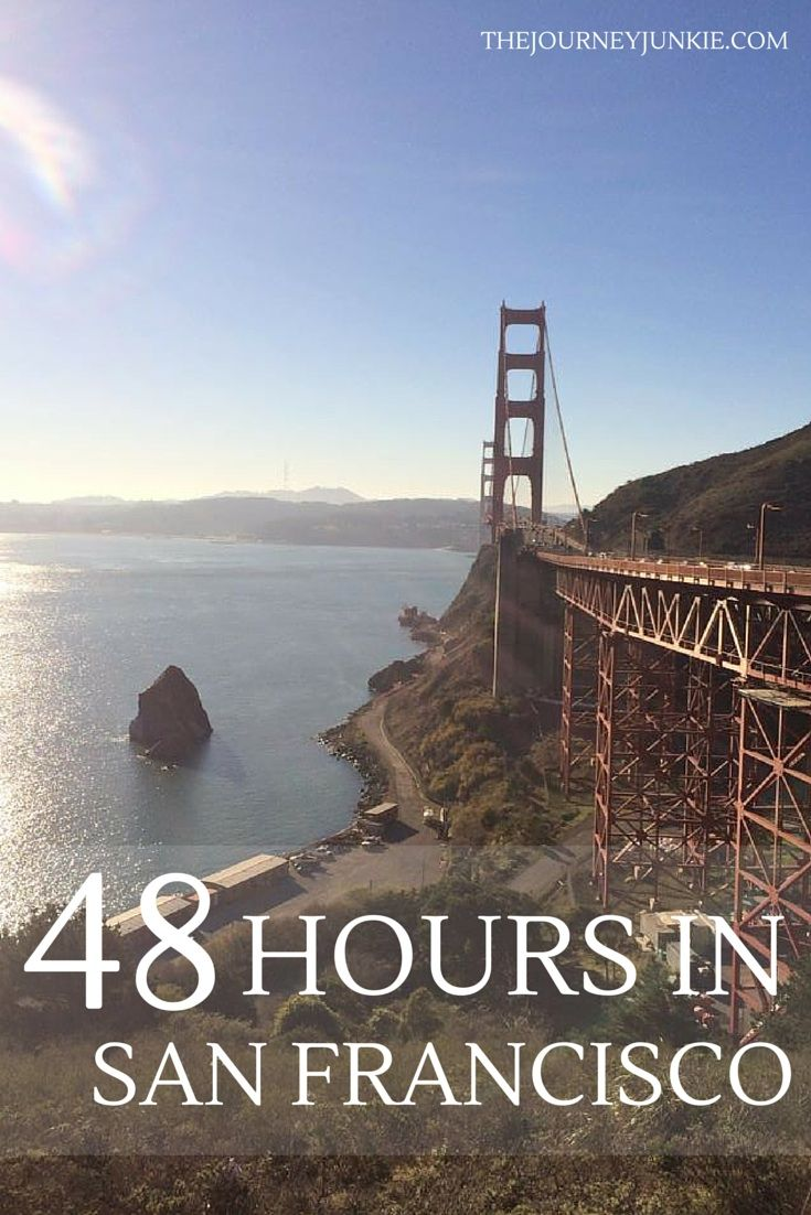 A Travel Guide to 48 Hours in San Fran - Pin now, read later!