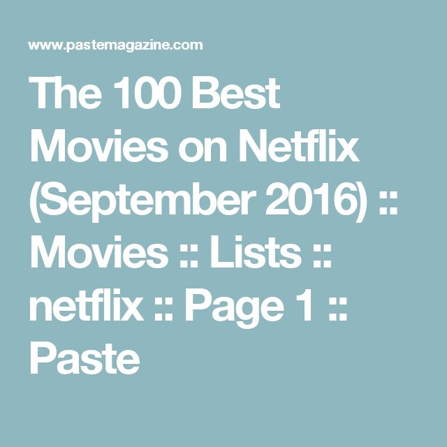 The 100 Best Movies on Netflix (September 2016) :: Movies :: Lists :: netflix :: Page 1 :: Paste