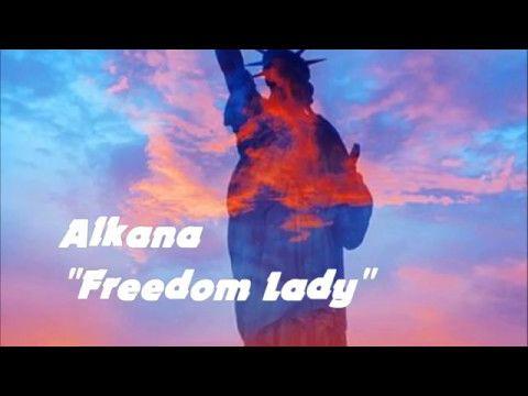"""Alkana -""""Freedom Lady"""" - YouTube"""