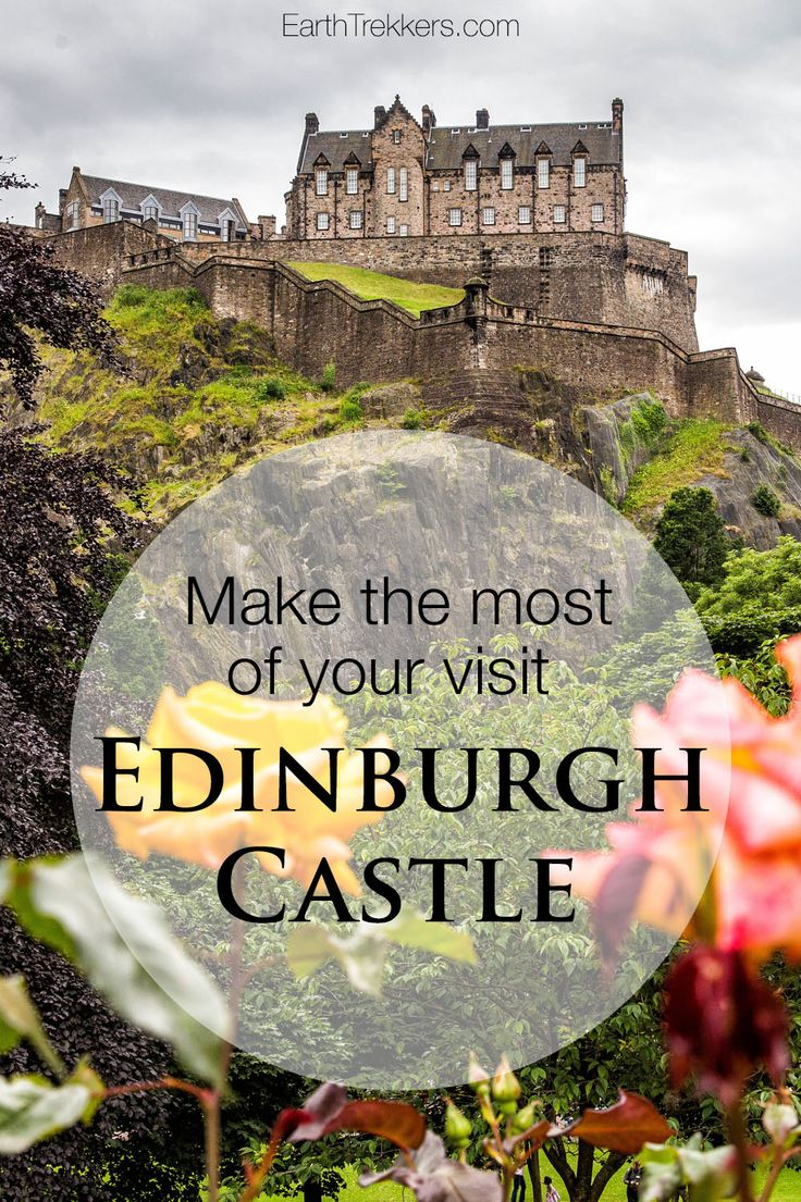 How to have the best experience at the Edinburgh Castle.