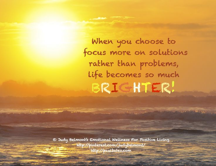 Focus On Solutions, Not Problems