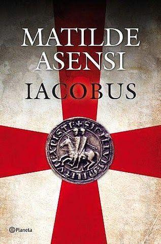 : Iacobus, Matilde Asensi, misterio en el camino de Santiago,bueno!!!