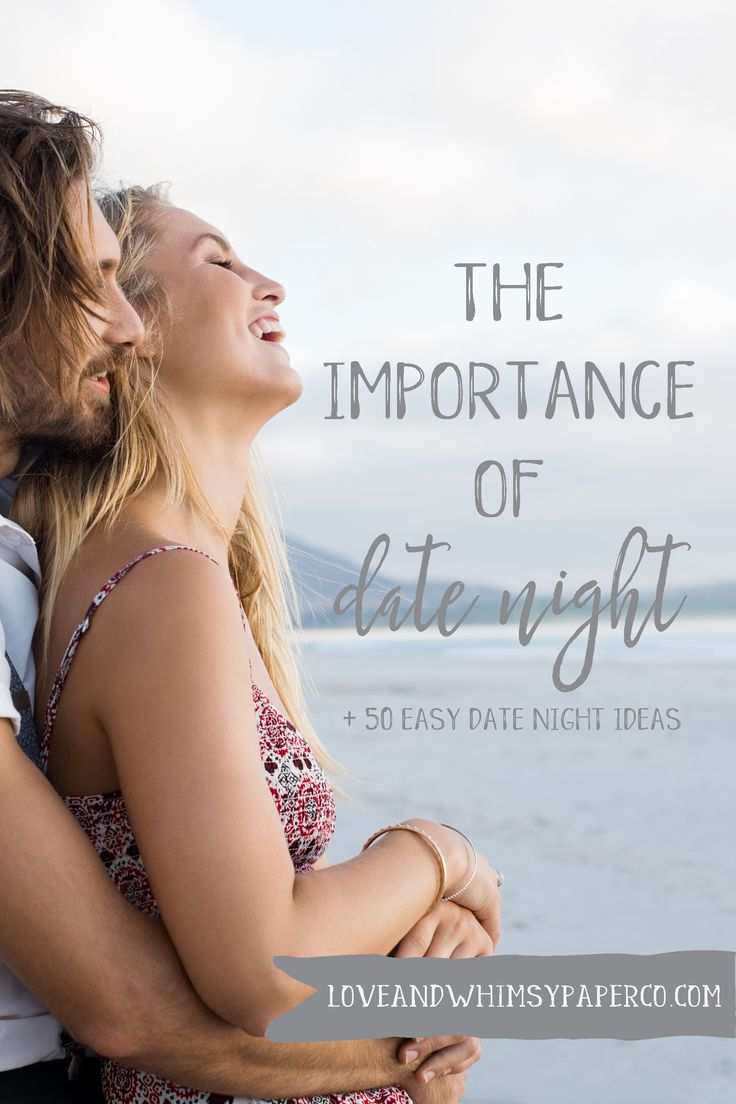 50 Easy Date Night Ideas - The Importance of Date Night by Love and Whimsy Paper Company