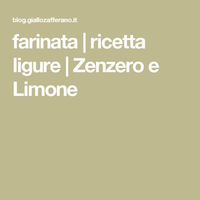 farinata | ricetta ligure | Zenzero e Limone