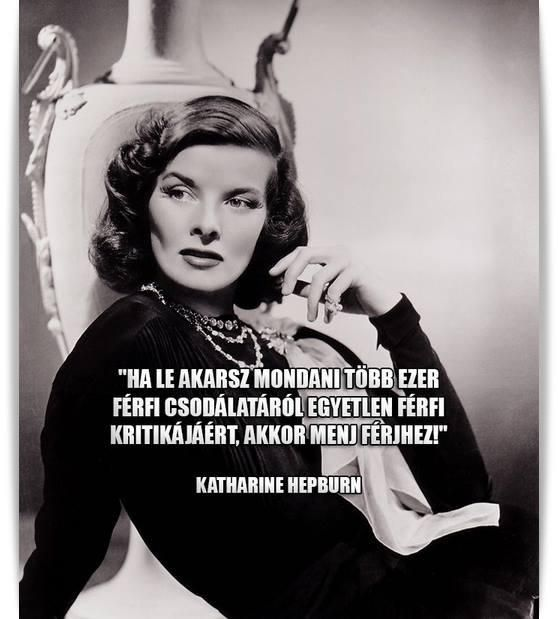 Katharine Hepburn idézete a házasságról. A kép forrása: Tün Dike # Facebook