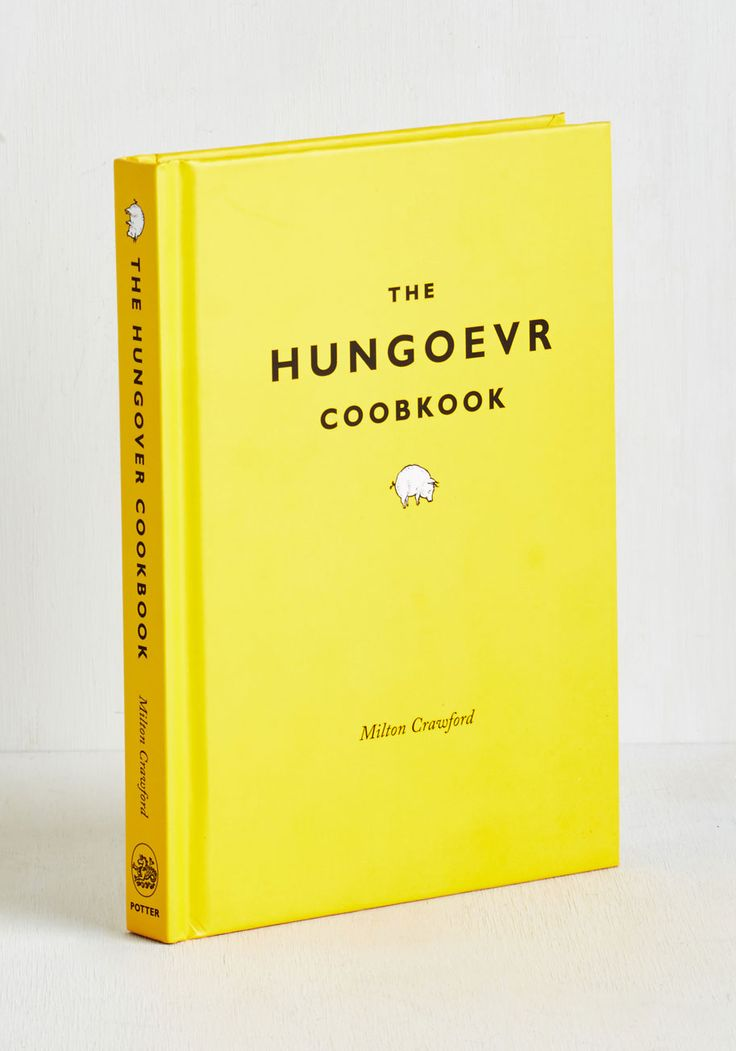 The Hungoevr Cookbook. Cure the splitting headaches and queasy stomachs caused by last nights festivities by reaching for this imaginative and indispensable cookbook for the gourmet with a giant hangover! #yellow #modcloth