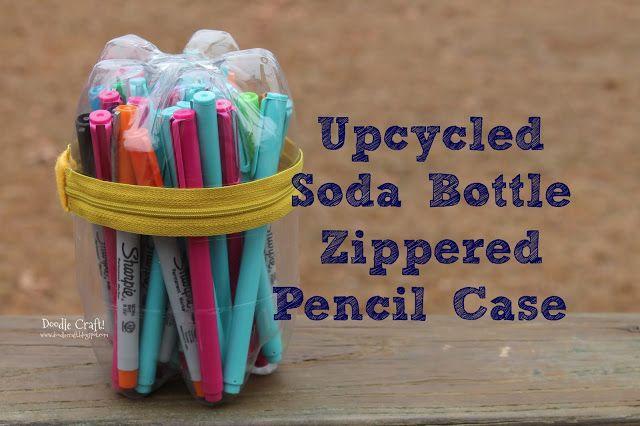 Doodle Craft...: Upcycled Soda Bottle Pencil Case!