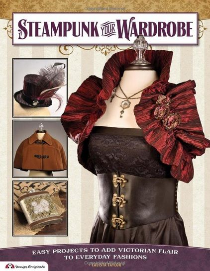 Steampunk your wardrobe easy projects to add victorian for Easy steampunk ideas