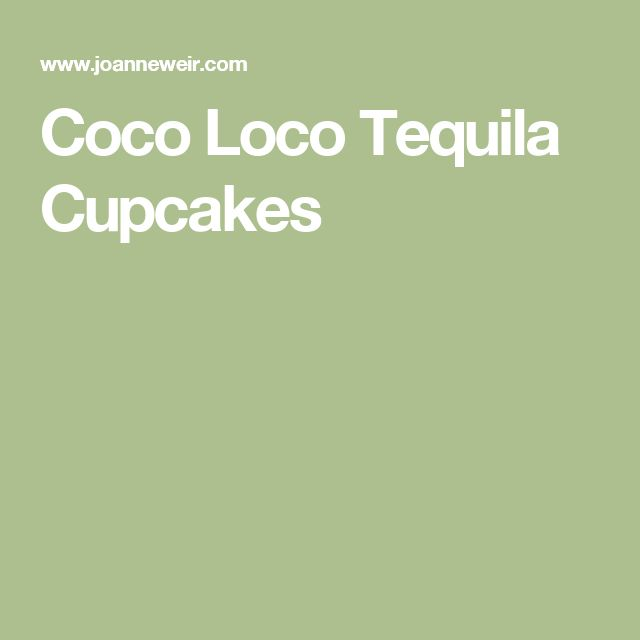 Coco Loco Tequila Cupcakes