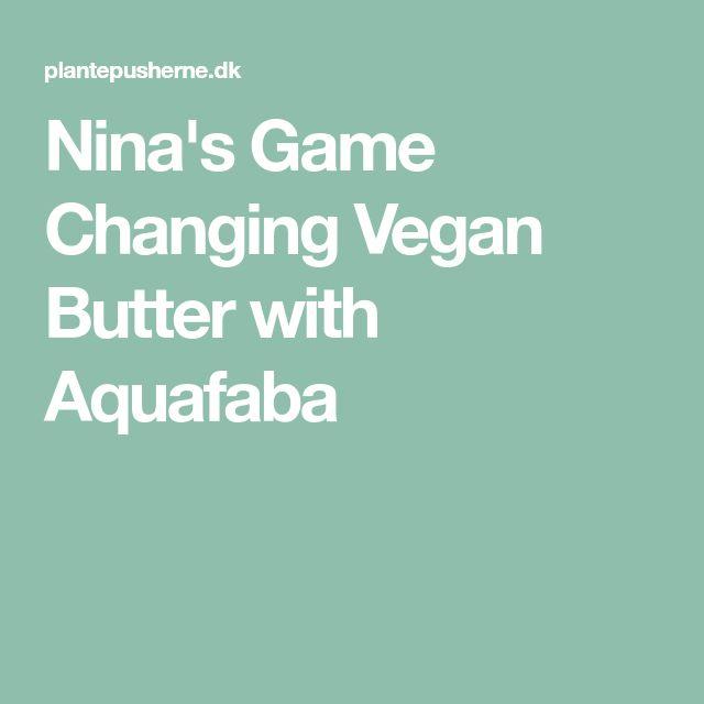 Nina's Game Changing Vegan Butter with Aquafaba