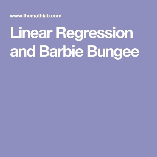 Linear Regression and Barbie Bungee