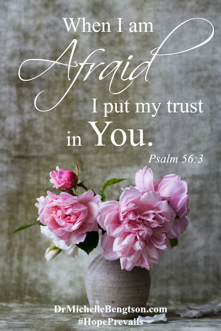 Combat fearful thinking by speaking God's word. When the enemy is taunting you with fear, say this outloud: When I am afraid, I put my trust in You. Psalm 56:3. Christian Inspirational Quote. Bible Verse. Scripture.