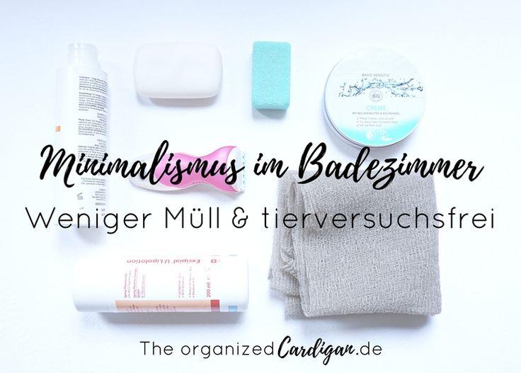 Minimalismus im Badezimmer - Weniger Müll und tierversuchsfrei. Inklusive Rezept für ein DIY Deo und ShoppingApp für tierversuchsfreie Kosmetik.