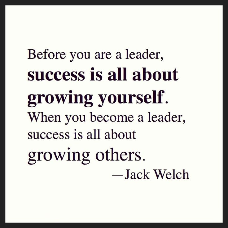 """...When you become a leader, success is all about growing others."" -Jack Welch #LeadFromWithin"