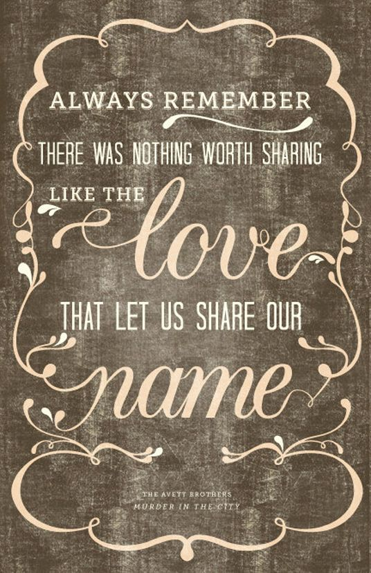 love thisSweets, The Avett Brothers, Songs Lyrics, The Cities, Favorite Quotes, Families, Prints, Marriage, Brother Quotes
