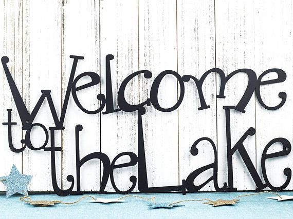 Welcome To The Lake Metal Sign Lake House Decor Metal Wall Etsy Outdoor Metal Wall Art Lake Decor Lake House Signs