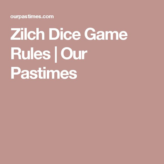 Zilch Dice Game Rules | Our Pastimes