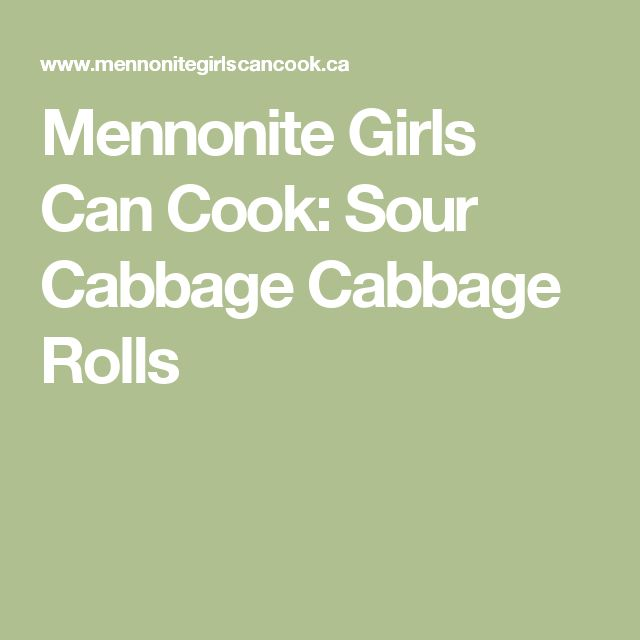 Mennonite Girls Can Cook: Sour Cabbage Cabbage Rolls
