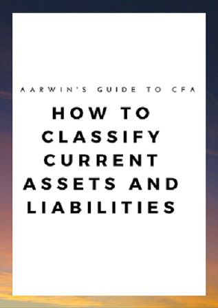 Learn how to classify current assets and liabilities on the balance sheet