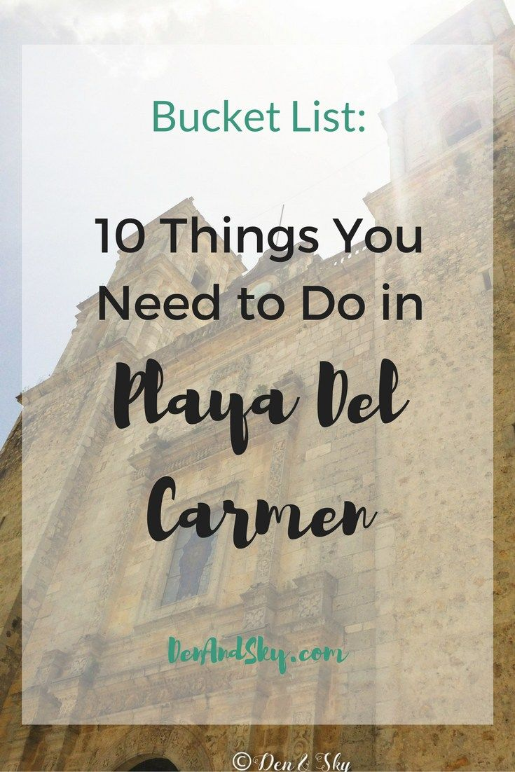 Bucket List: 10 Things You Need to Do in Playa del Carmen