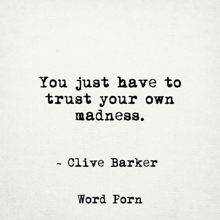 Trust your own madness - Clive Barker - quote - Word porn