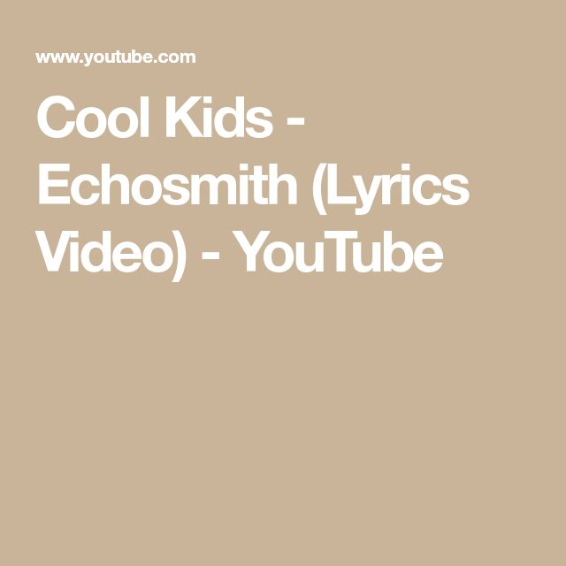 Cool Kids - Echosmith (Lyrics Video) - YouTube