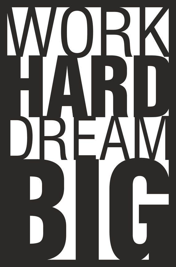 Work Hard Dream Big Cdr Dxf Ai Pdf Png T Shirt Design Etsy In 2020 Dream Big Work Hard Dxf
