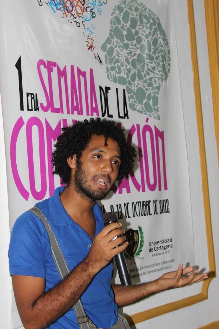 Factor 4: Procesos Académicos. Cristian Howard, estudiante del programa Comunicación Social - Conversatorio 1ra. Semana de la Comunicación 2012. #Unicartagena #ComunicaciónSocial