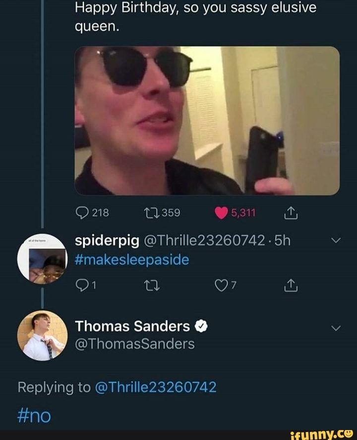 Happy Birthday So You Sassy Elusive Thomas Sanders 0 V Ifunny Thomas Sanders Sanders Sander Sides