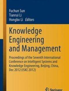 Knowledge Engineering and Management: Proceedings of the Seventh International Conference on Intelligent Systems and Knowledge Engineering Beijing free download by Fuchun Sun Tianrui Li Hongbo Li ISBN: 9783642378317 with BooksBob. Fast and free eBooks download.  The post Knowledge Engineering and Management: Proceedings of the Seventh International Conference on Intelligent Systems and Knowledge Engineering Beijing Free Download appeared first on Booksbob.com.