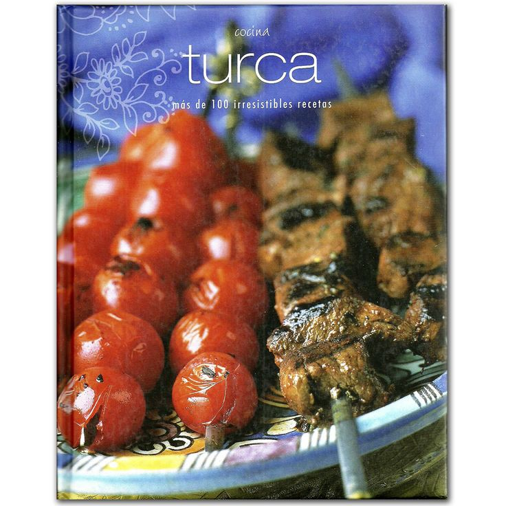 Libro Cocina turca. Más de 100 irresistibles recetas – Terry Jeavons  - Grupo Planeta  http://www.librosyeditores.com/tiendalemoine/3414-cocina-turca-mas-de-100-irresistibles-recetas-9781407585000.html  Editores y distribuidores