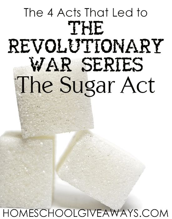 The 4 Acts that Led to the Revolutionary War Series: The Sugar Act