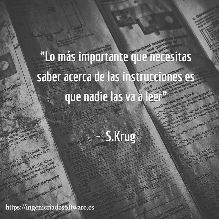 """Lo más importante que necesitas saber acerca de las instrucciones es que nadie las va a leer"""" - S.Krug    #manual #documentación #instrucciones #usuario #interacción #código #programa #software #informática #computación #cita"""