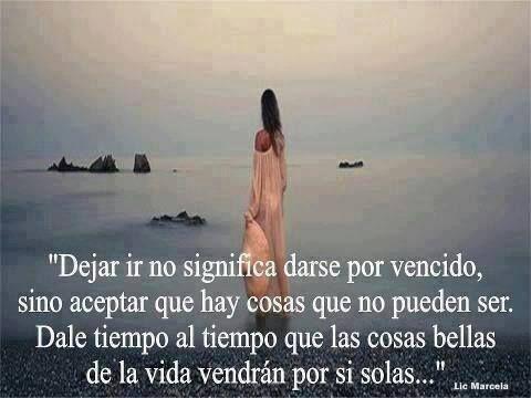 """""""dejar ir no significa darse por vencido, sino"""