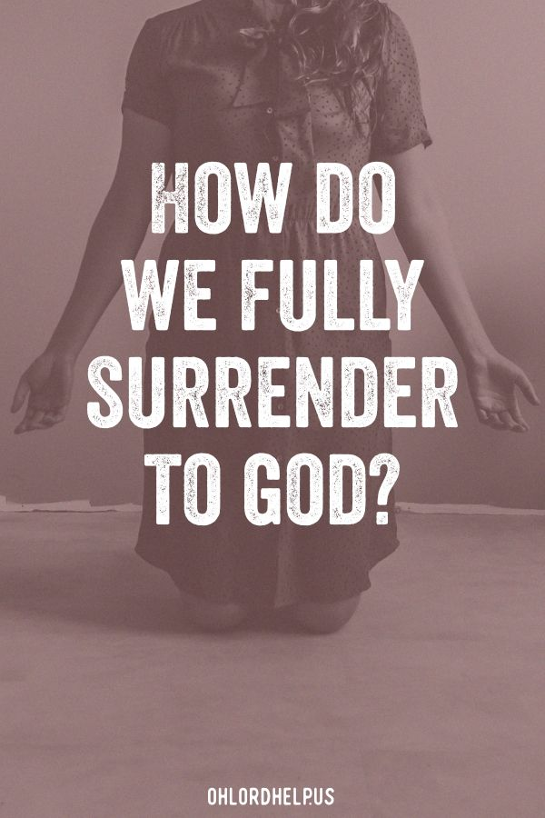 Surrender Laying Ourselves At The Feet Of Jesus Every Day With