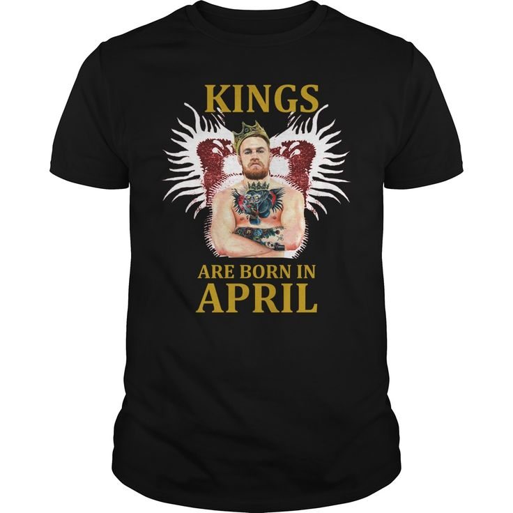 Kings are born in april Conor Mcgregor shirt and hoodie