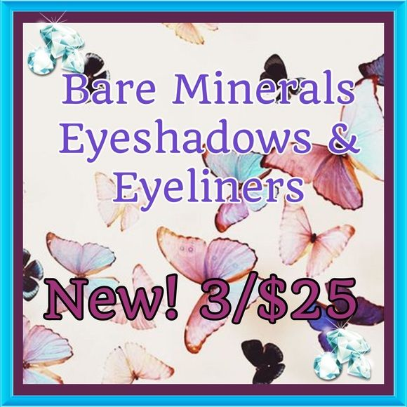 Bare Minerals Sale! All new! All Bare Minerals eyeshadows and eyeliners in my closet are on sale 3/$25! Everything is sealed. If you are interested in this deal please let me know what shades you want and I will put them in one listing for you. Perfect for gifts! Thanks for checking out my closet! bareMinerals Makeup Eyeshadow
