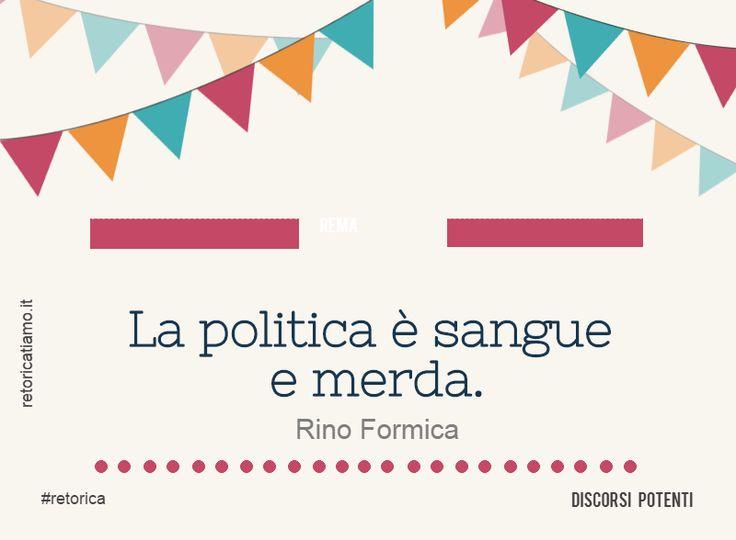 Rino Formica, la politica è sangue e merda #retorica http://www.retoricatiamo.it/  http://discorsipotenti.blogspot.it/