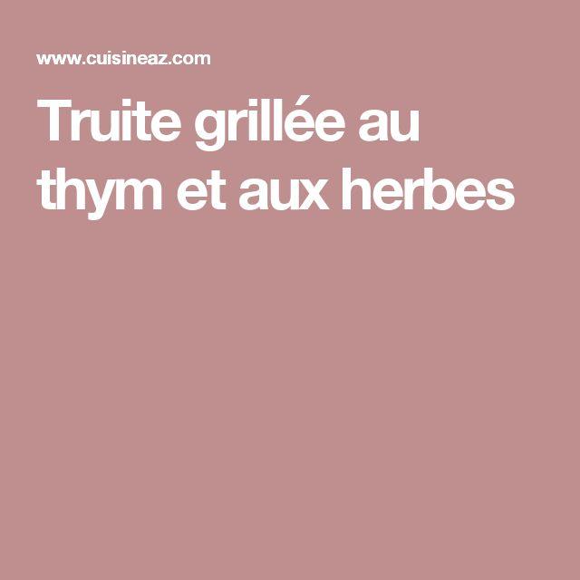 Truite grillée au thym et aux herbes