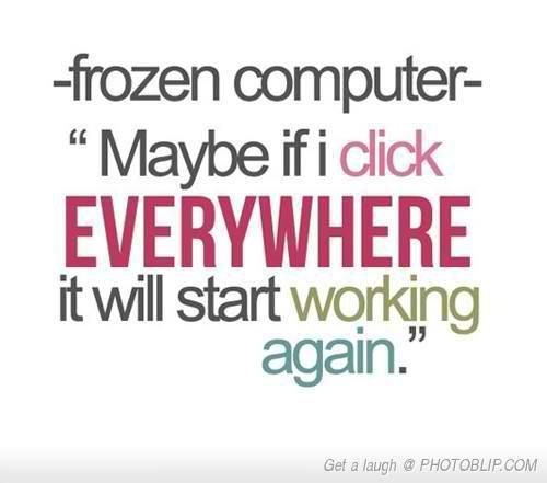 Don't tell me you haven't done this...: Laughing, Time, Life, Giggl, Frozen Computers, Work Quotes, Funny Quotes, Funny Stuff, Things