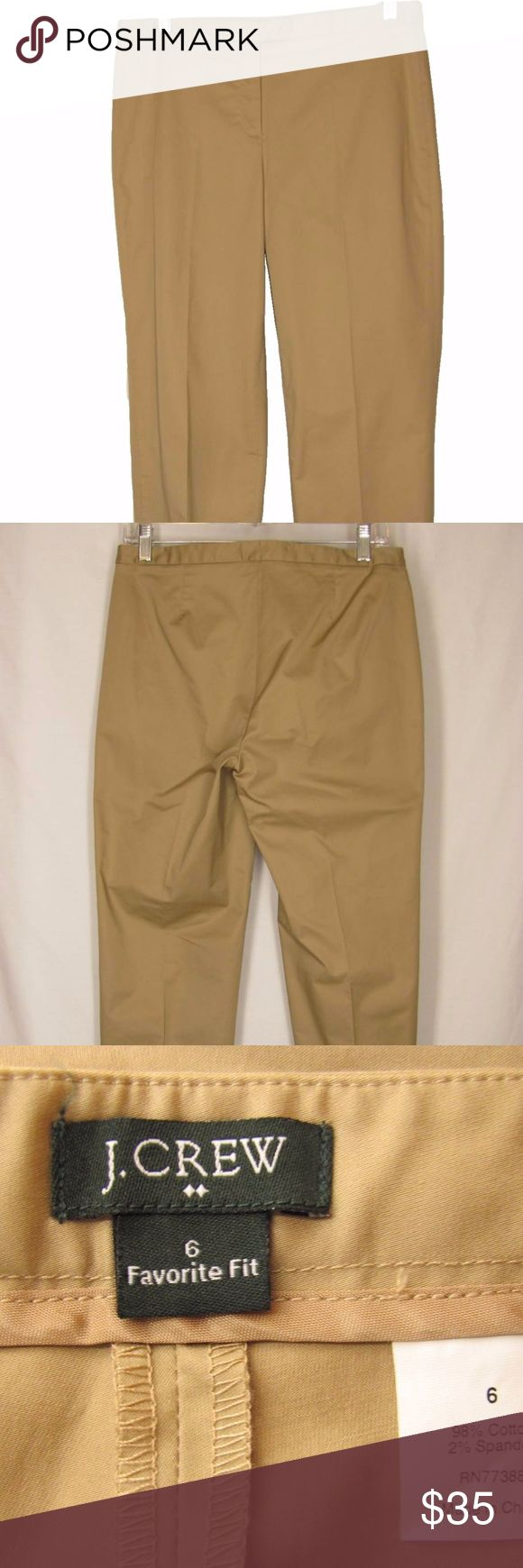 """J Crew Khaki Beige Pants Size 6 Favorite Fit J Crew Favorite Fit khaki pants in womens size 6. These have some stretch and no pockets for a smooth slim look! Front zipper and button closure. There is a slight sheen to the fabric. New, without tags!  15"""" across the waist 9 1/2"""" front rise 19 1/2"""" across hips 26 inches inseam  140510-428-1 J. Crew Pants Ankle & Cropped"""