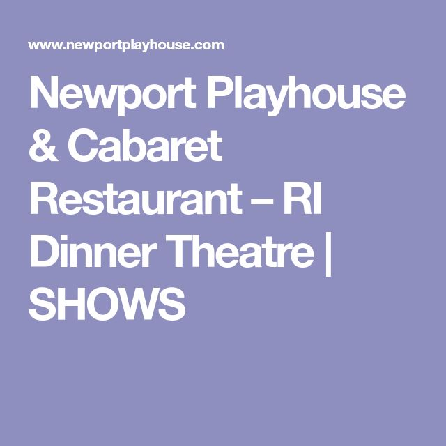 Newport Playhouse & Cabaret Restaurant – RI Dinner Theatre | SHOWS