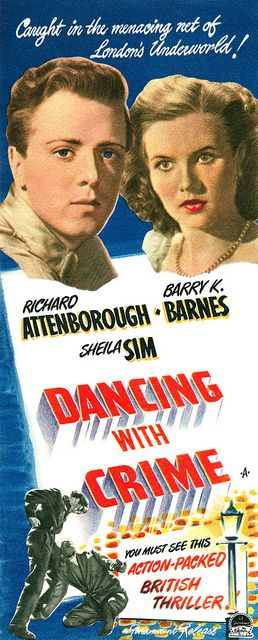 Dancing with Crime (1947) Stars: Richard Attenborough, Barry K. Barnes, Sheila Sim, Barry Jones ~   Director: John Paddy Carstairs